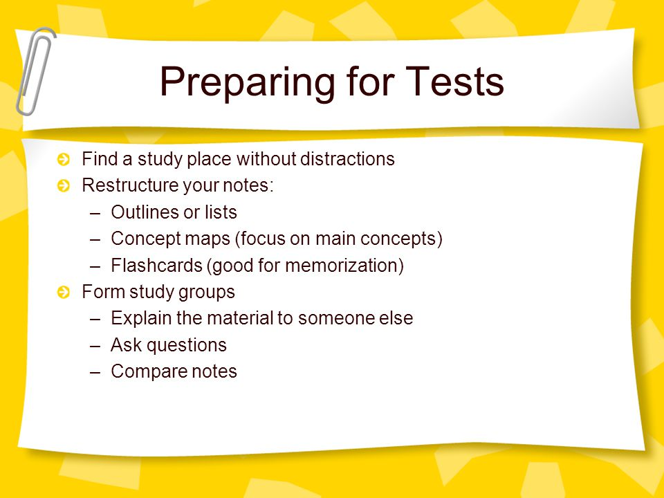 Preparing for Tests Find a study place without distractions