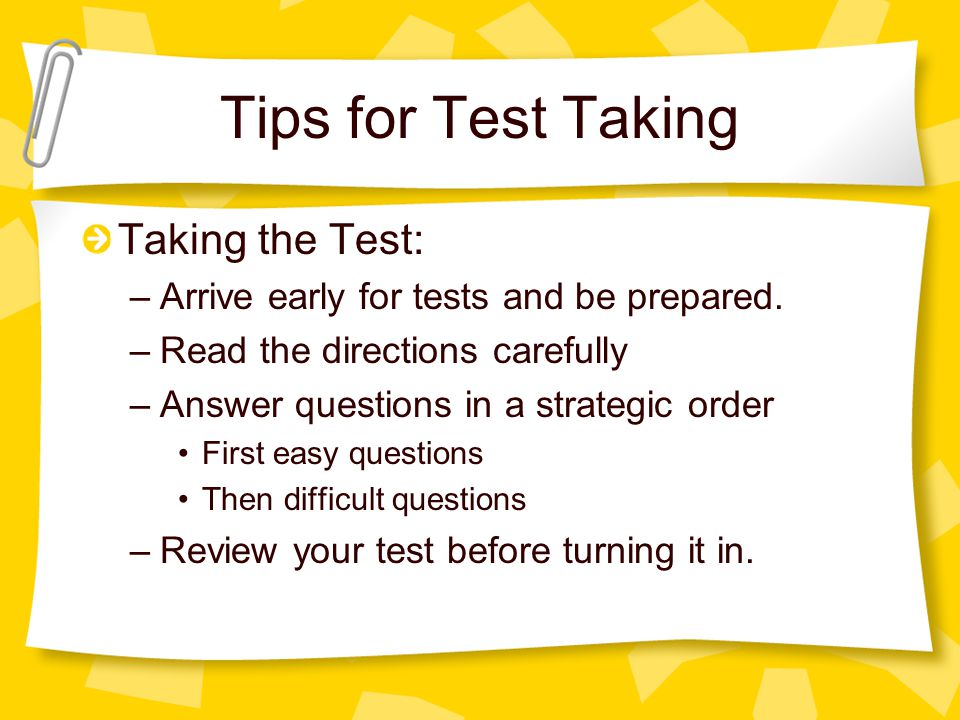 Tips for Test Taking Taking the Test: