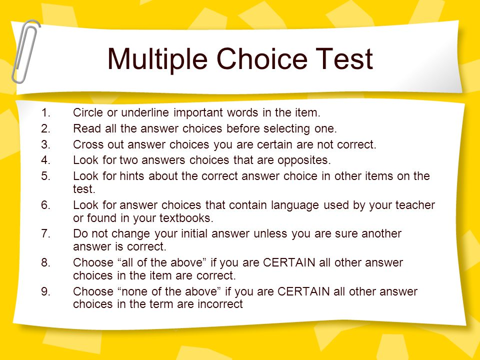 Multiple Choice Test Circle or underline important words in the item.