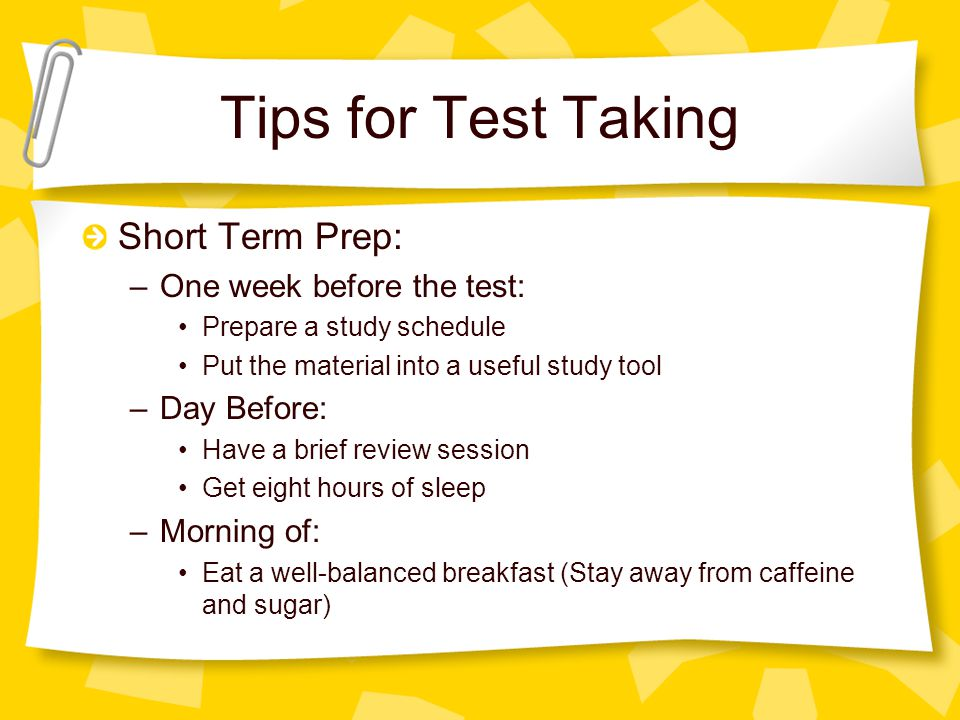 Tips for Test Taking Short Term Prep: One week before the test: