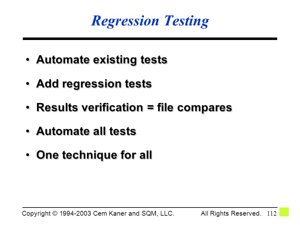 Regression Testing Automate existing tests Add regression tests
