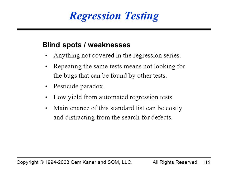 Regression Testing Blind spots / weaknesses