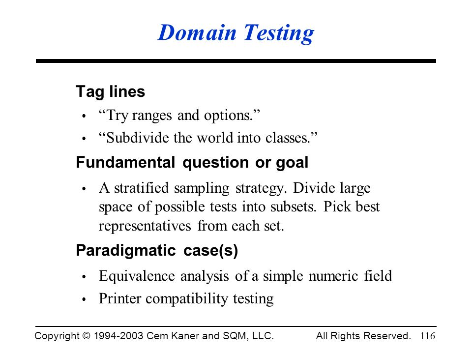 Domain Testing Tag lines Fundamental question or goal