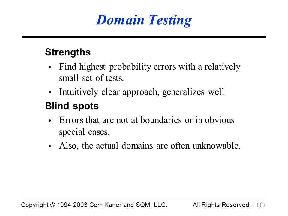 Domain Testing Strengths Blind spots