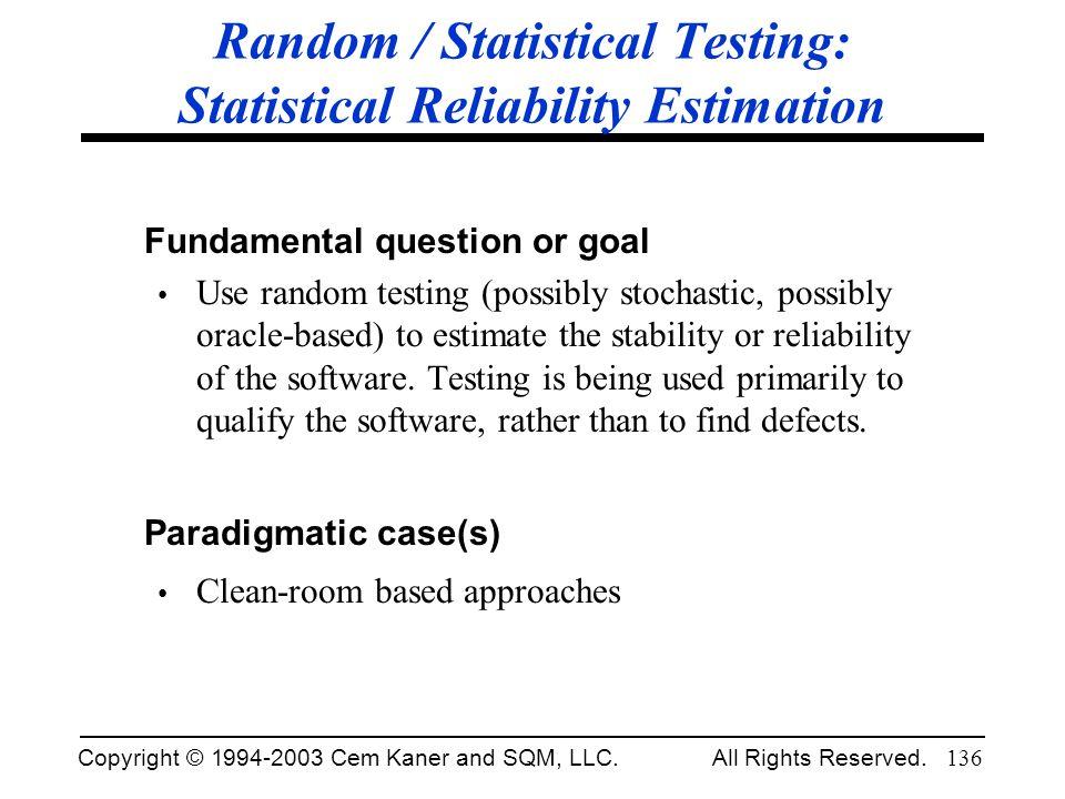 Random / Statistical Testing: Statistical Reliability Estimation
