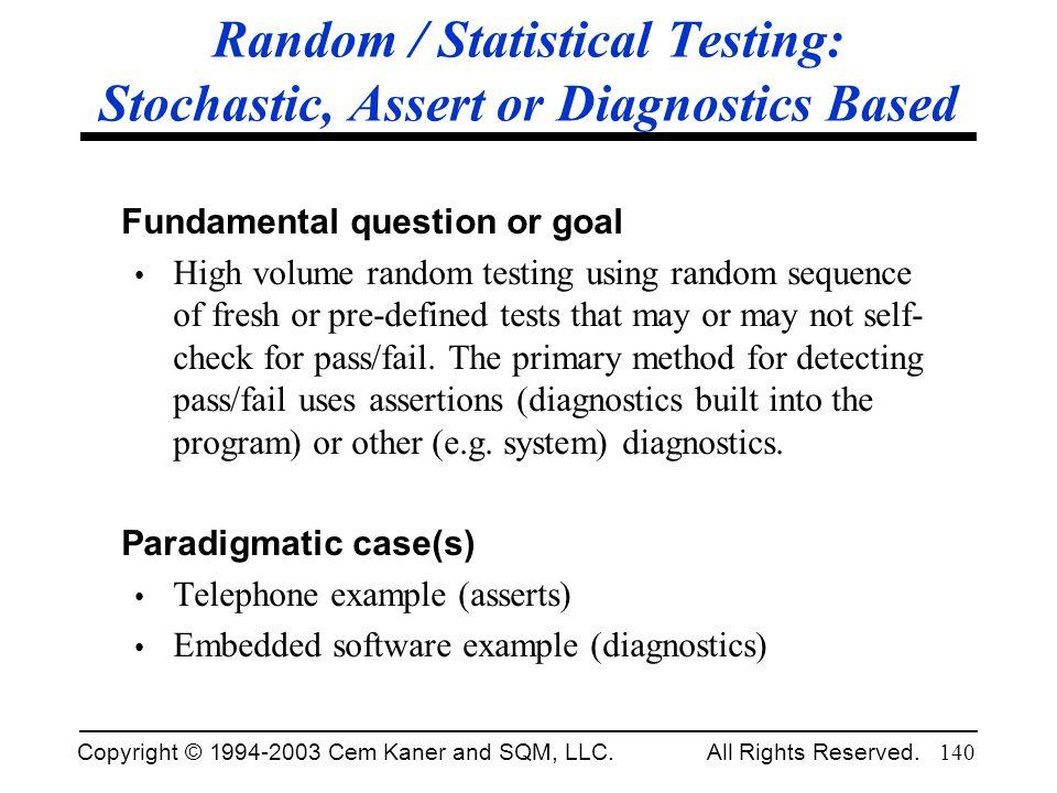Random / Statistical Testing: Stochastic, Assert or Diagnostics Based