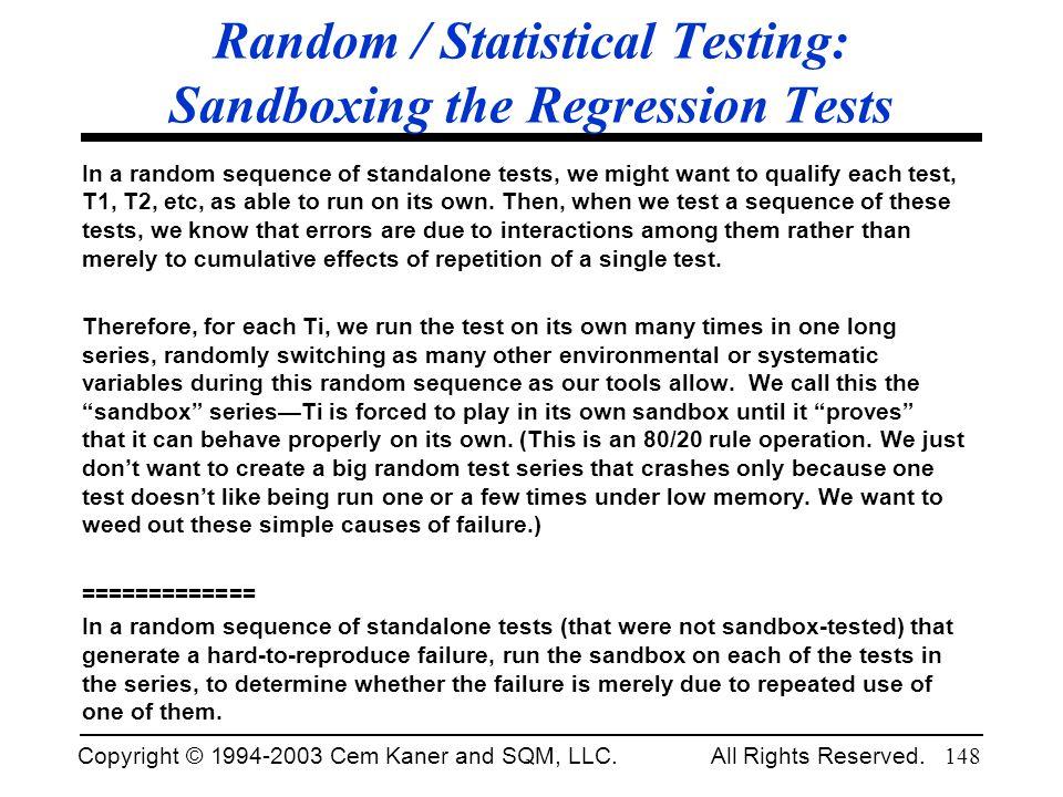 Random / Statistical Testing: Sandboxing the Regression Tests