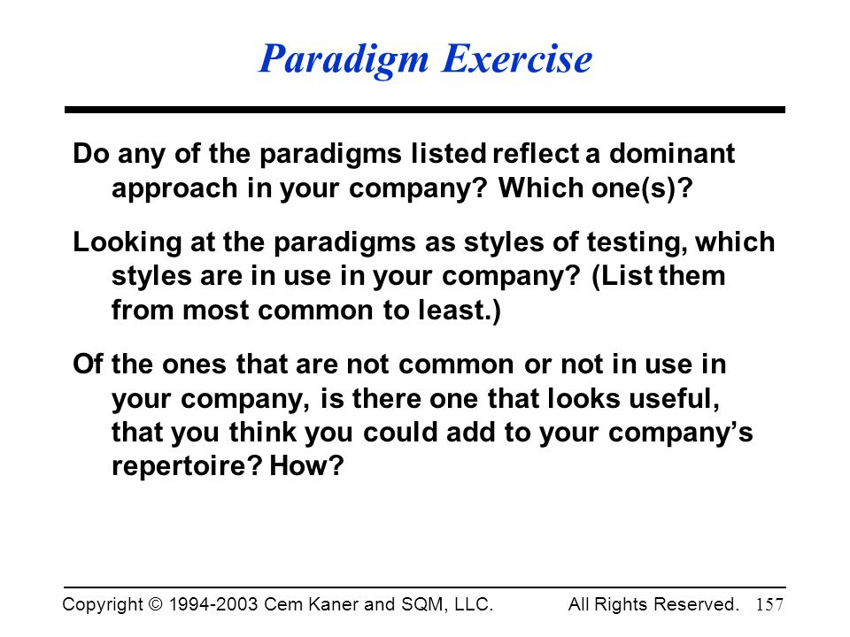 Paradigm Exercise Do any of the paradigms listed reflect a dominant approach in your company Which one(s)