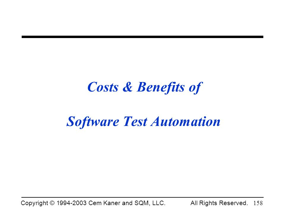 Costs & Benefits of Software Test Automation