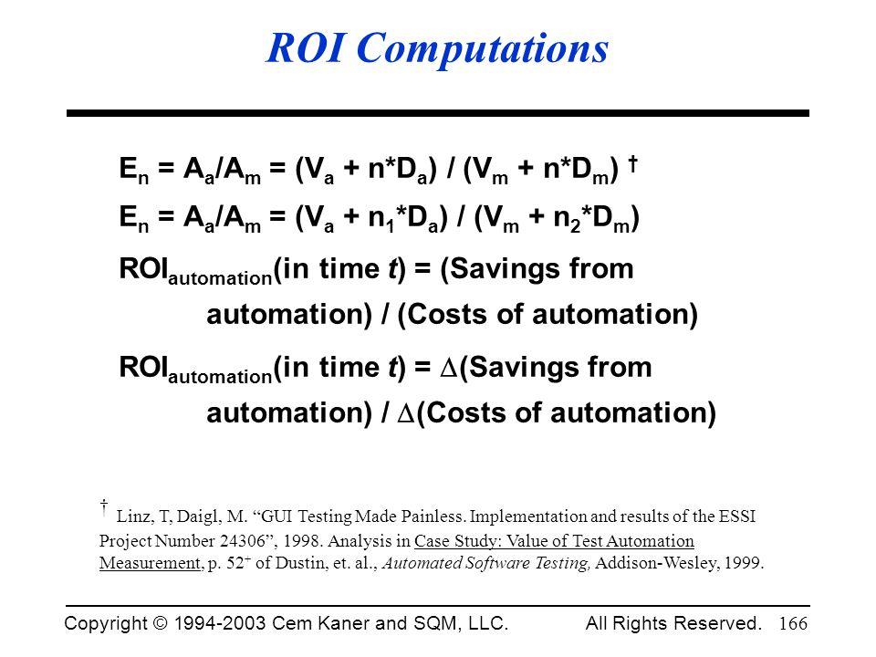 ROI Computations En = Aa/Am = (Va + n*Da) / (Vm + n*Dm) † En = Aa/Am = (Va + n1*Da) / (Vm + n2*Dm)
