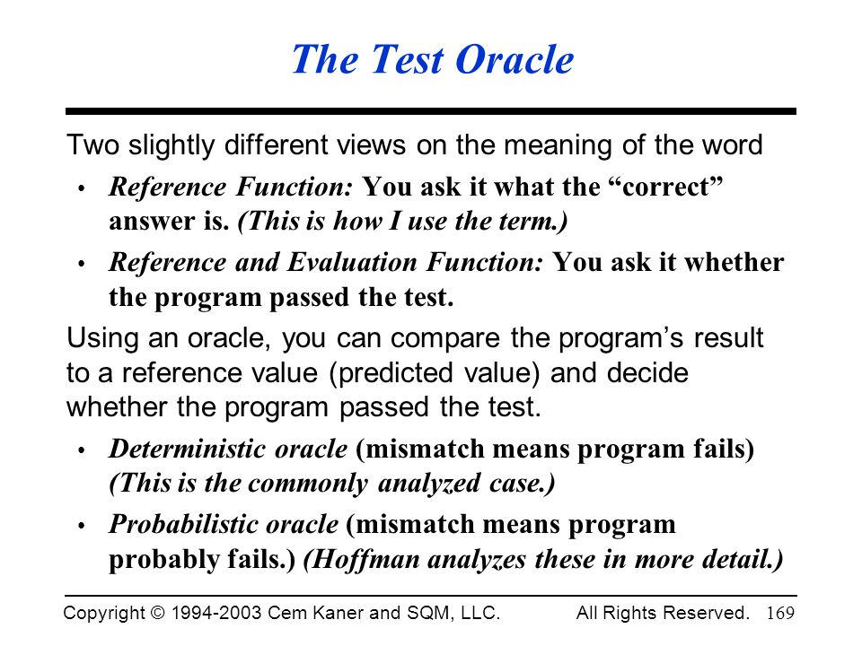 The Test Oracle Two slightly different views on the meaning of the word.
