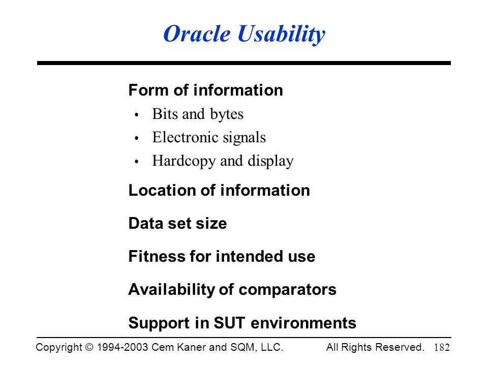 Oracle Usability Form of information Bits and bytes Electronic signals