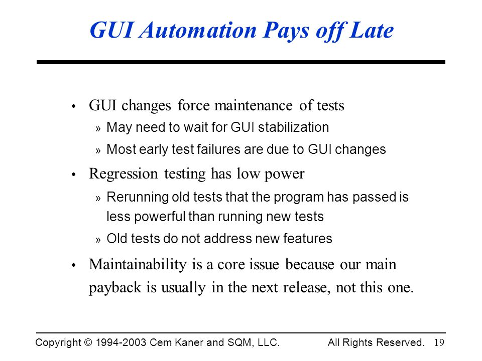 GUI Automation Pays off Late