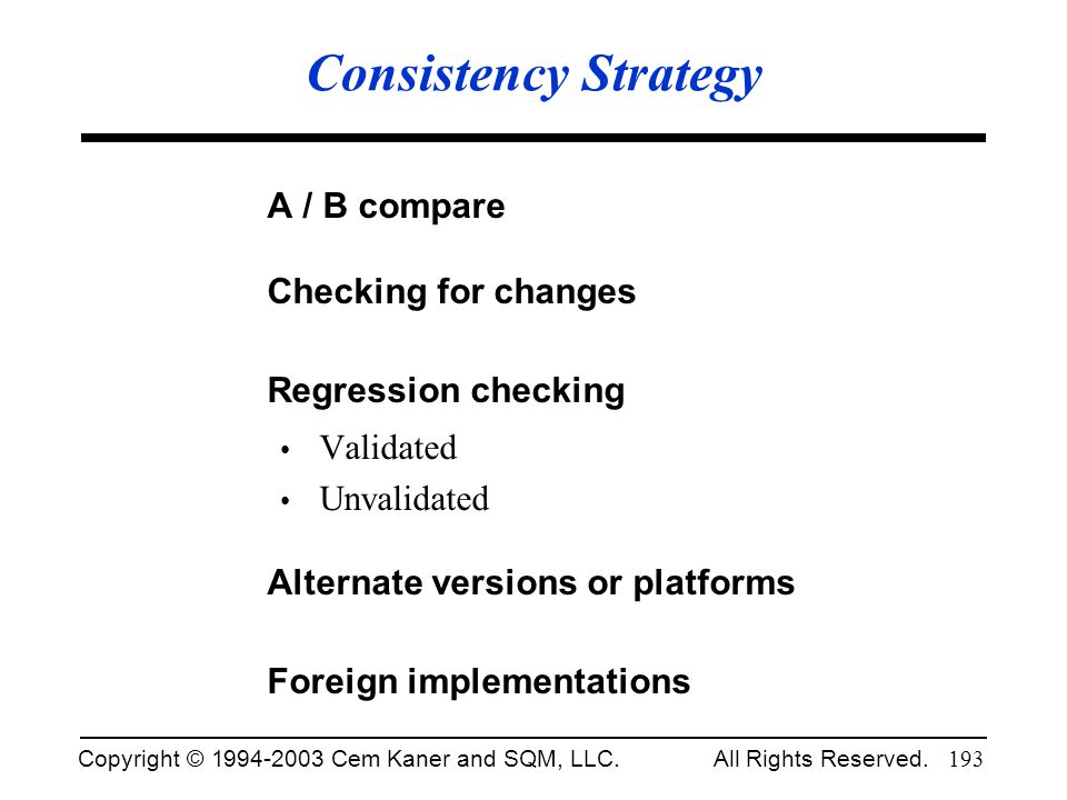 Consistency Strategy A / B compare Checking for changes