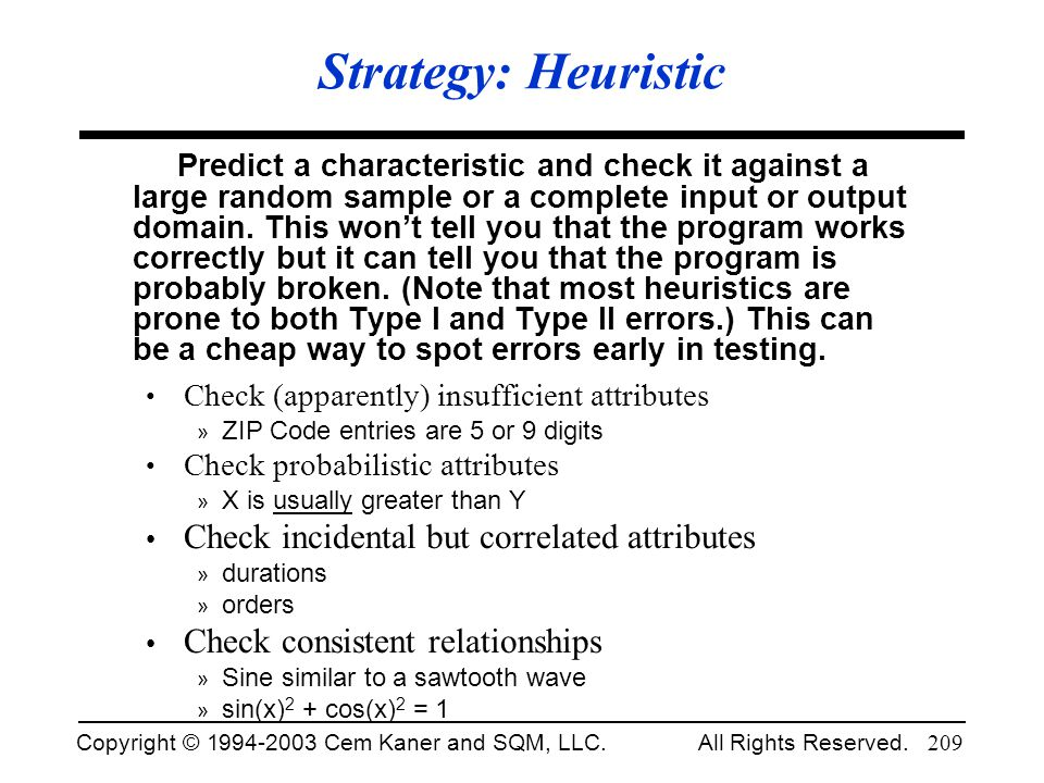 Strategy: Heuristic Check incidental but correlated attributes