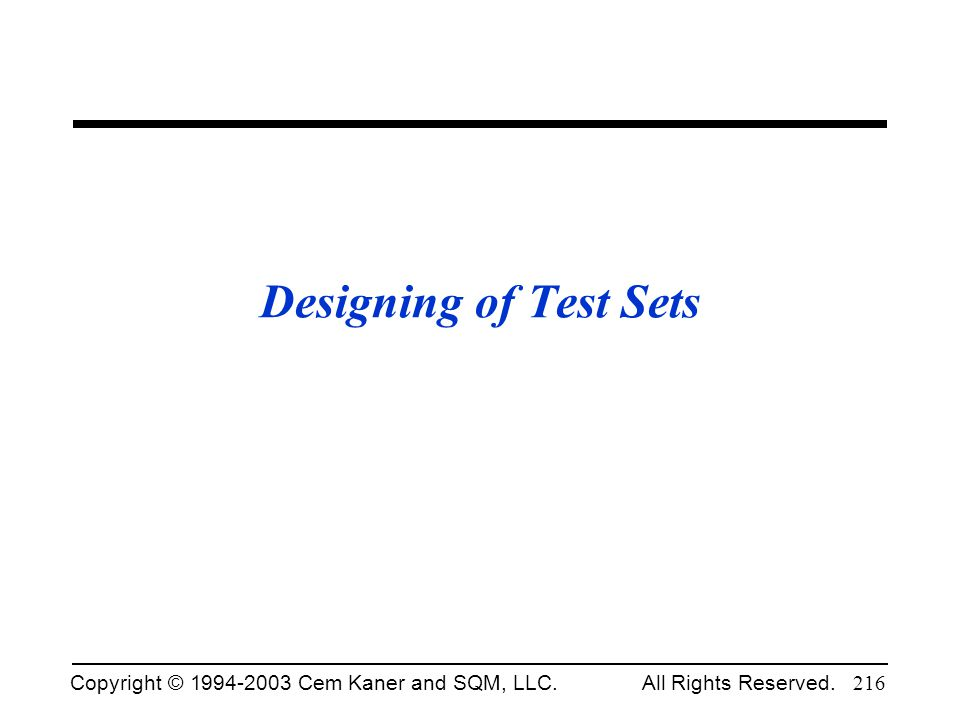 Designing of Test Sets Fall 2002.