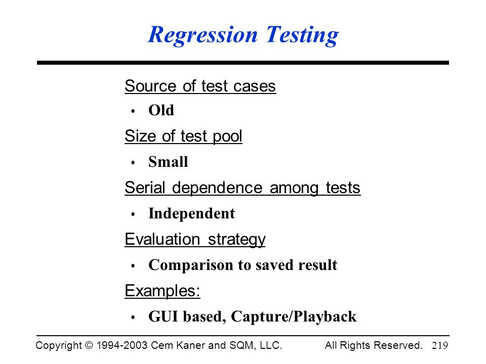 Regression Testing Source of test cases Size of test pool