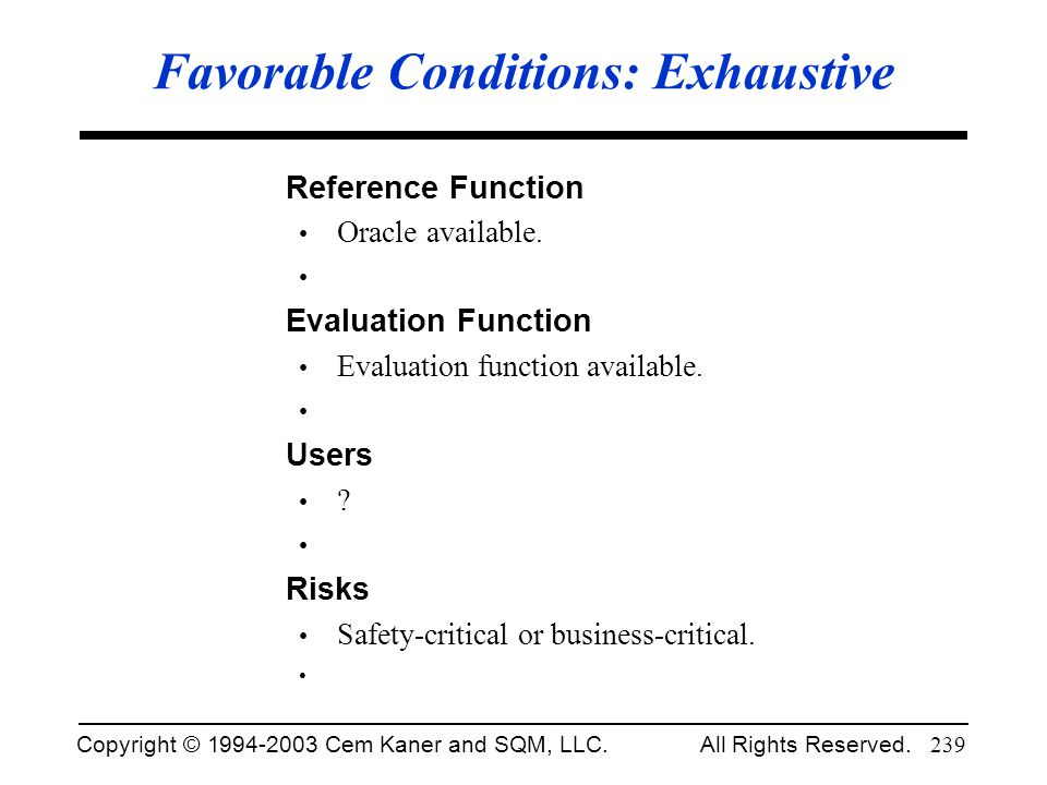 Favorable Conditions: Exhaustive