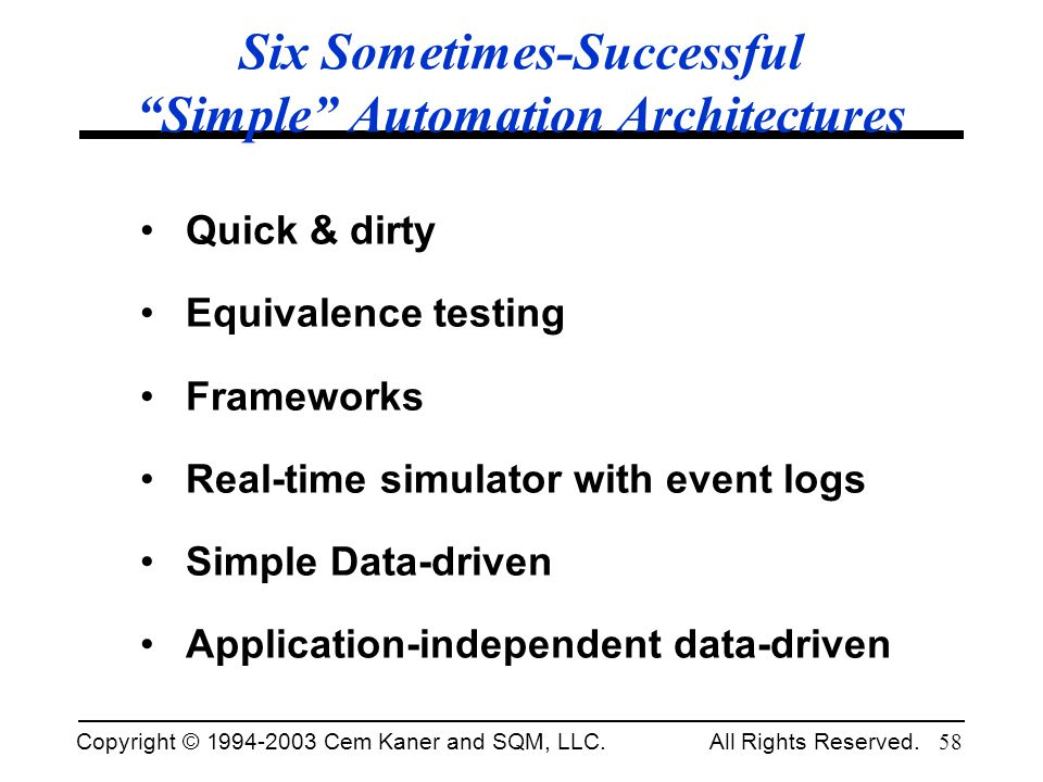 Six Sometimes-Successful Simple Automation Architectures