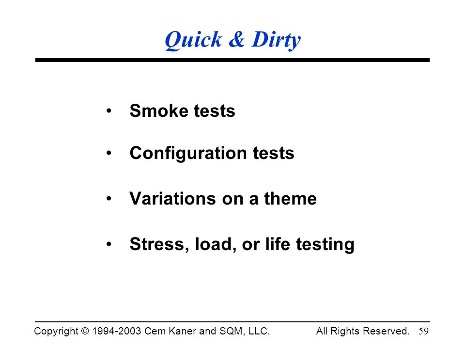 Quick & Dirty Smoke tests Configuration tests Variations on a theme