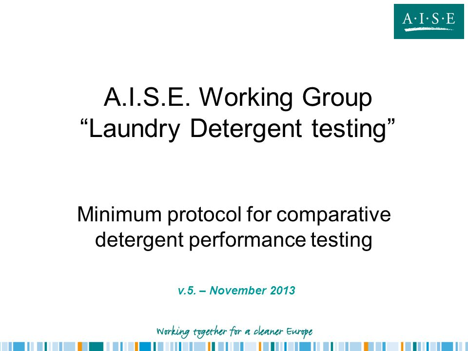 A.I.S.E. Working Group Laundry Detergent testing
