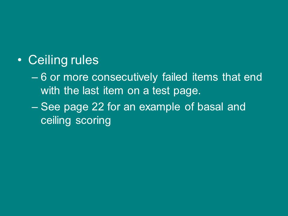 Ceiling rules 6 or more consecutively failed items that end with the last item on a test page.
