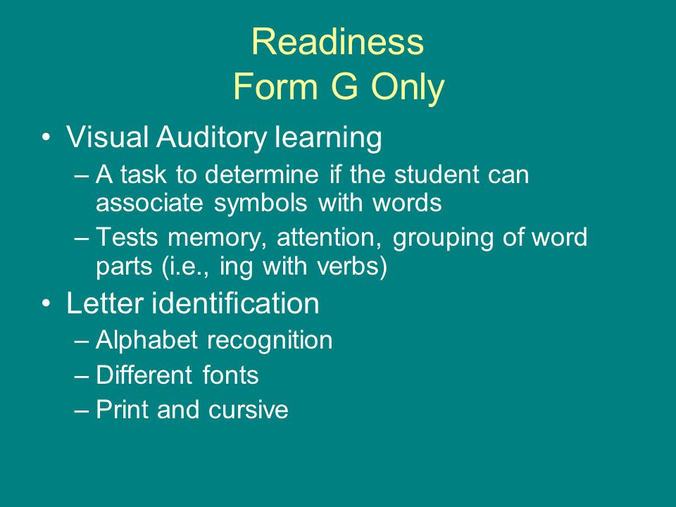 Readiness Form G Only Visual Auditory learning Letter identification