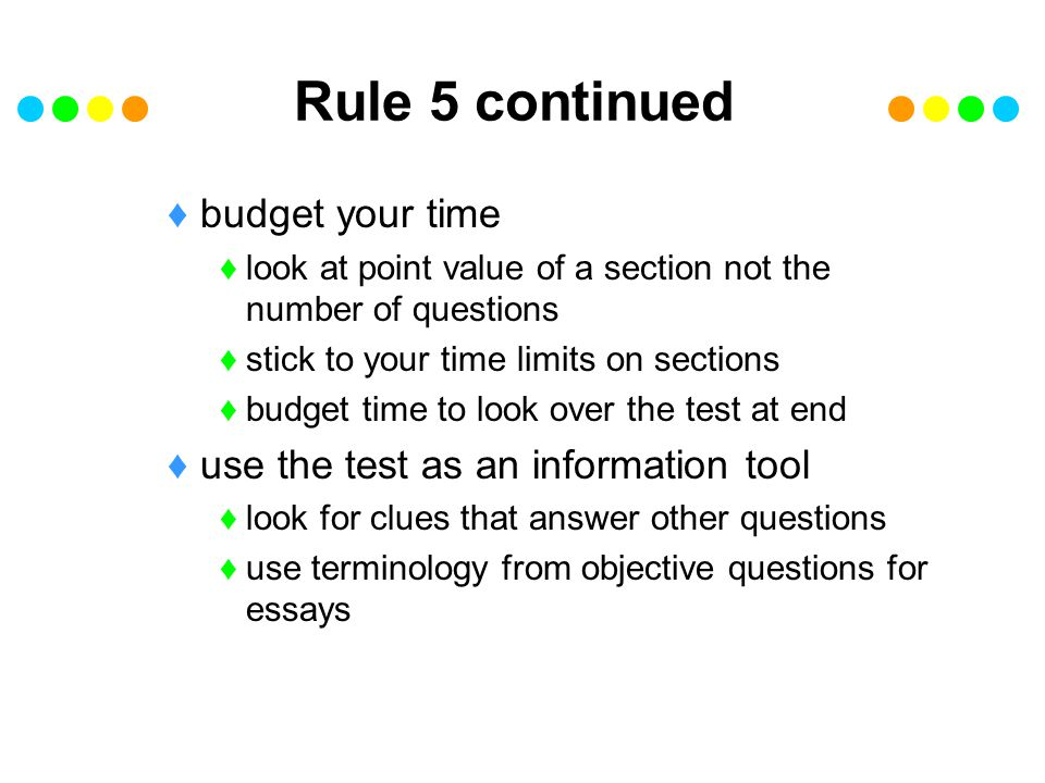 Rule 5 continued budget your time use the test as an information tool