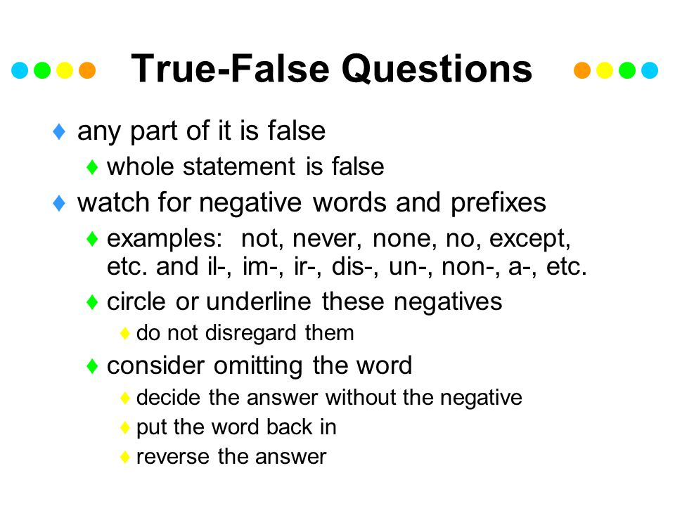 True-False Questions any part of it is false