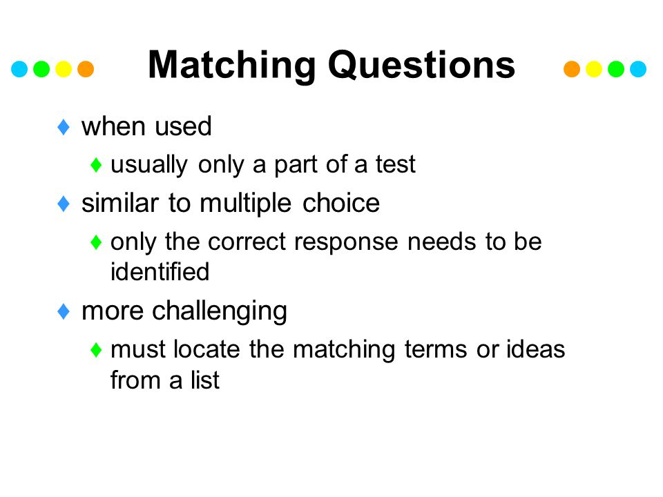 Matching Questions when used similar to multiple choice