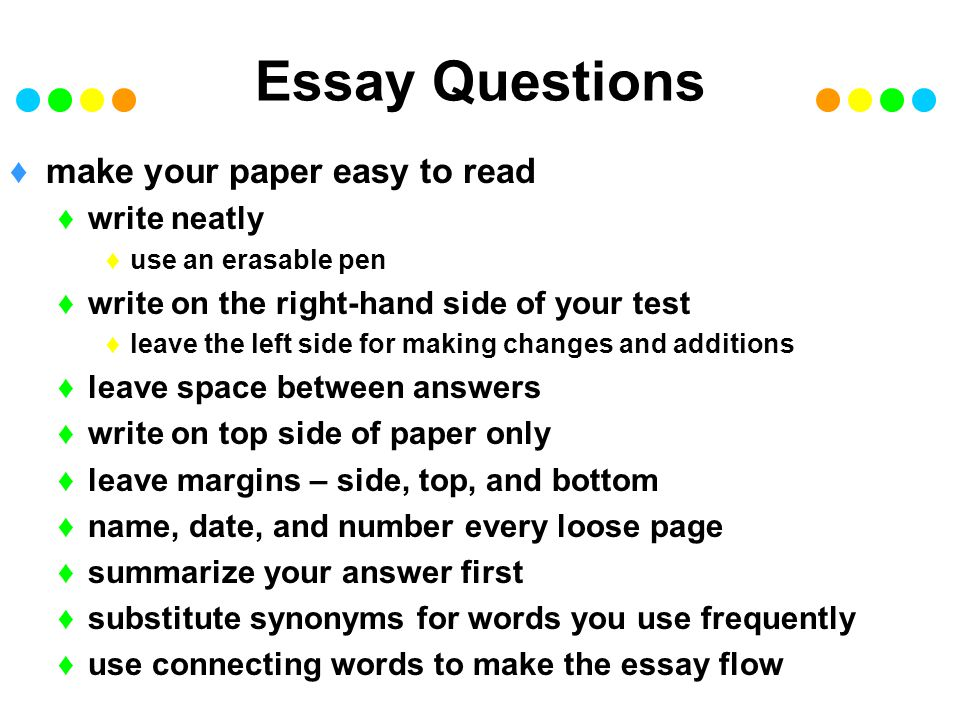 Essay Questions make your paper easy to read write neatly