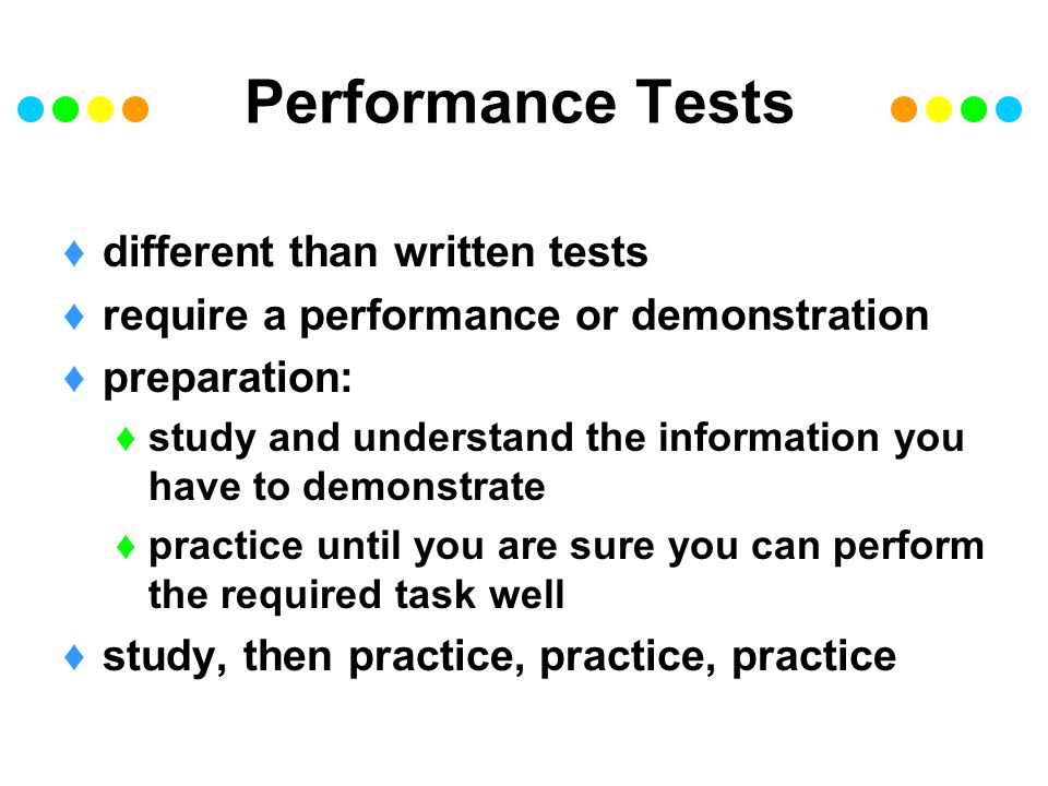 Performance Tests different than written tests
