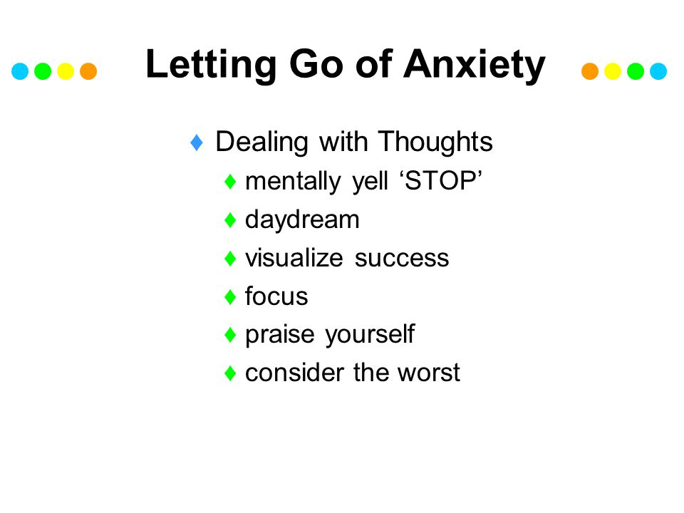 Letting Go of Anxiety Dealing with Thoughts mentally yell 'STOP'