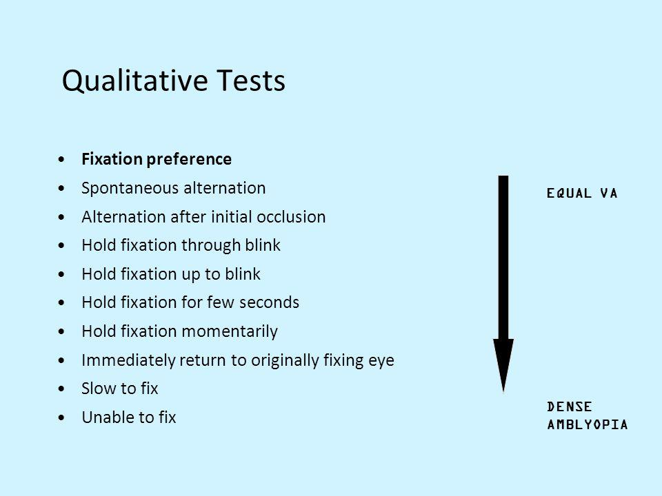 Qualitative Tests Fixation preference Spontaneous alternation