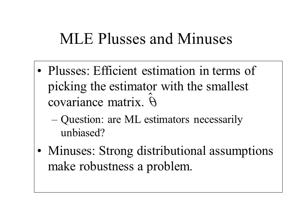 MLE Plusses and Minuses