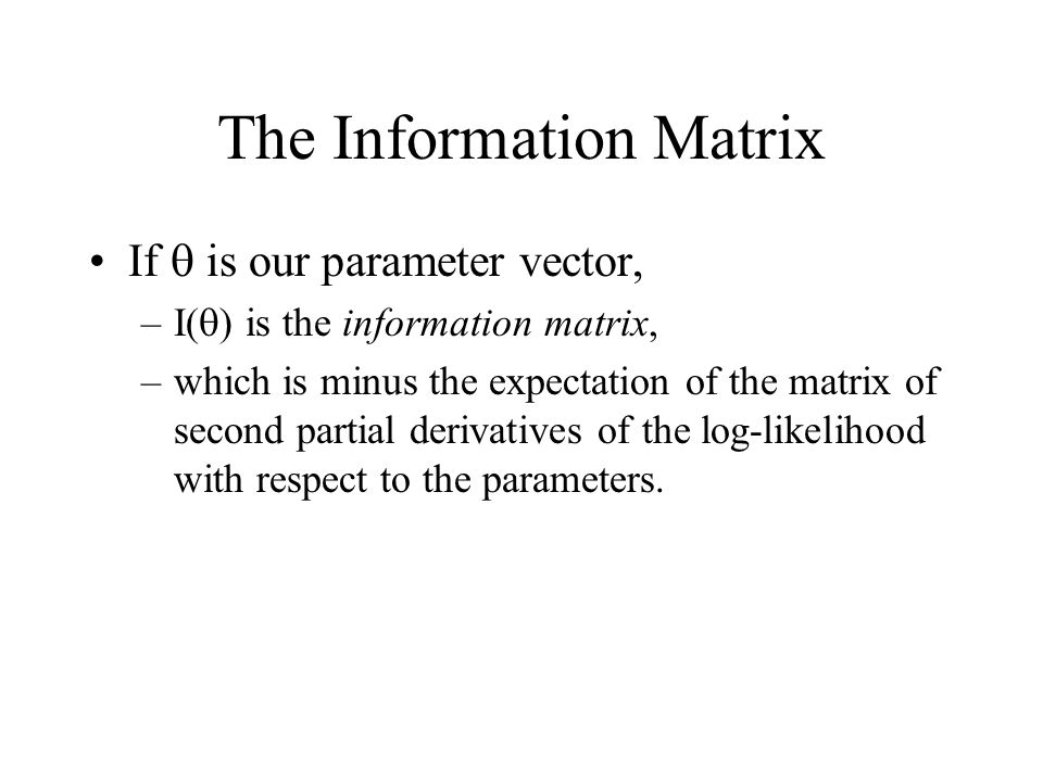 The Information Matrix