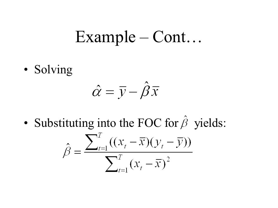 Example – Cont… Solving Substituting into the FOC for yields: