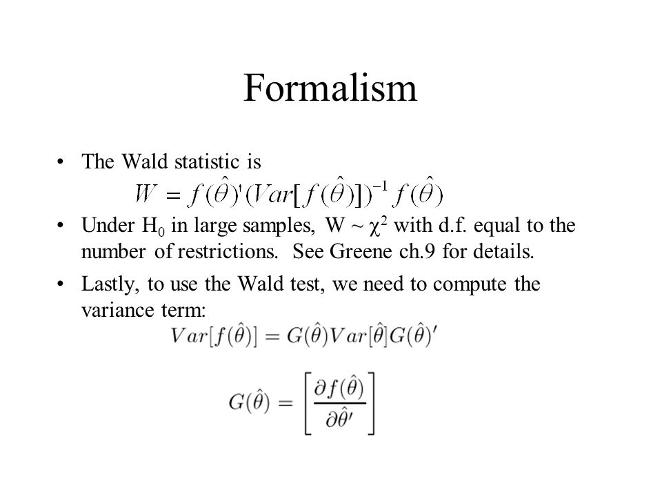 Formalism The Wald statistic is