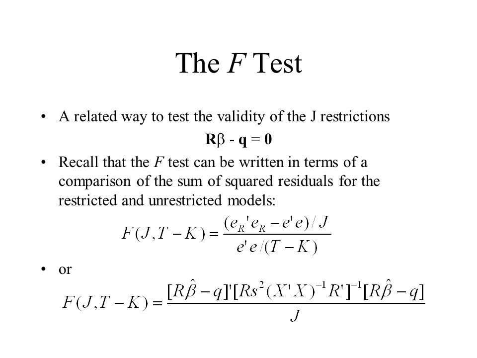 The F Test A related way to test the validity of the J restrictions