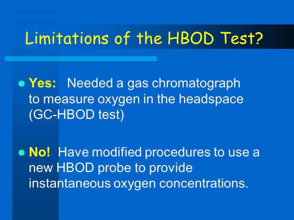 Limitations of the HBOD Test
