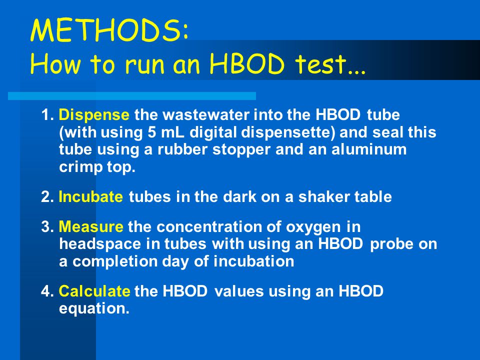 METHODS: How to run an HBOD test...