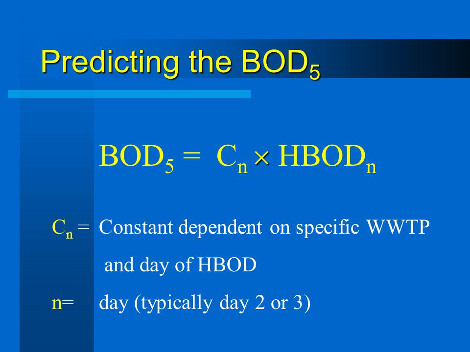 Predicting the BOD5 BOD5 = Cn  HBODn