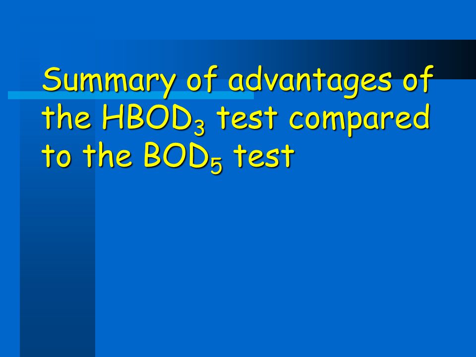 Summary of advantages of the HBOD3 test compared to the BOD5 test