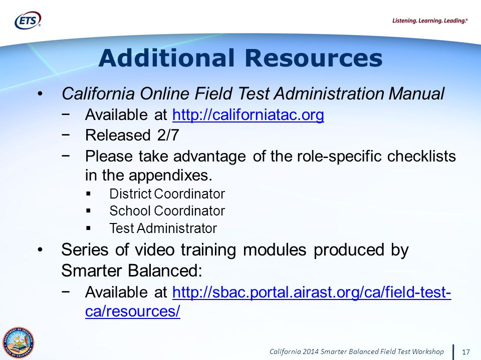 Additional Resources California Online Field Test Administration Manual. Available at http://californiatac.org.