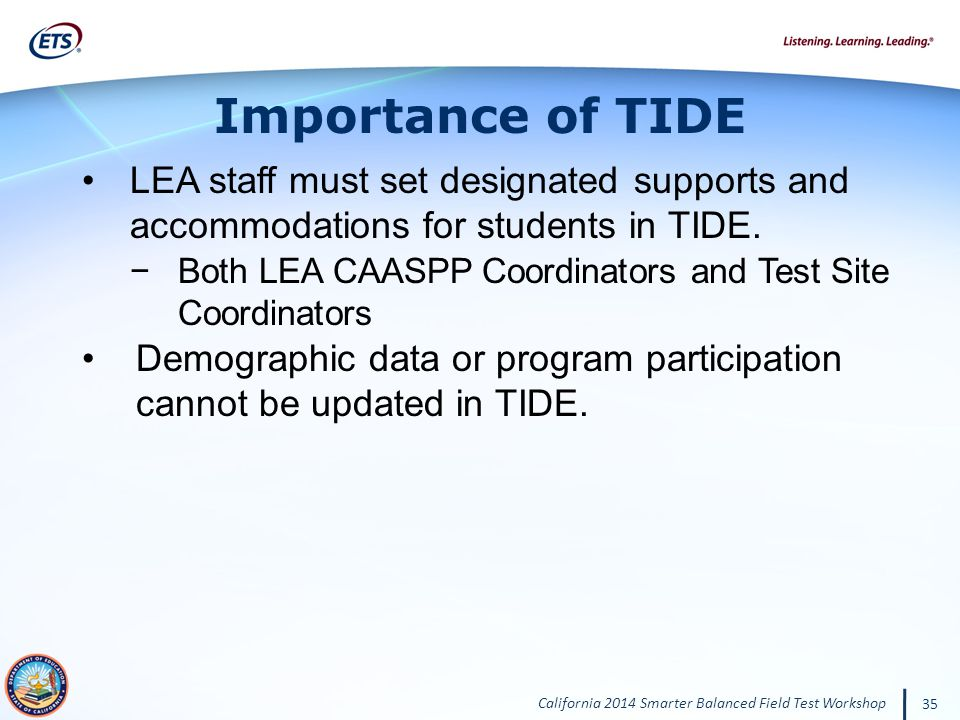 Importance of TIDE LEA staff must set designated supports and accommodations for students in TIDE.