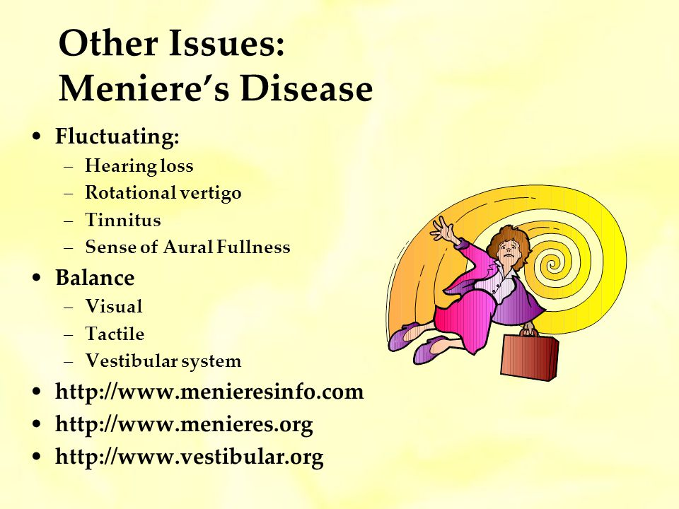 Other Issues: Meniere's Disease
