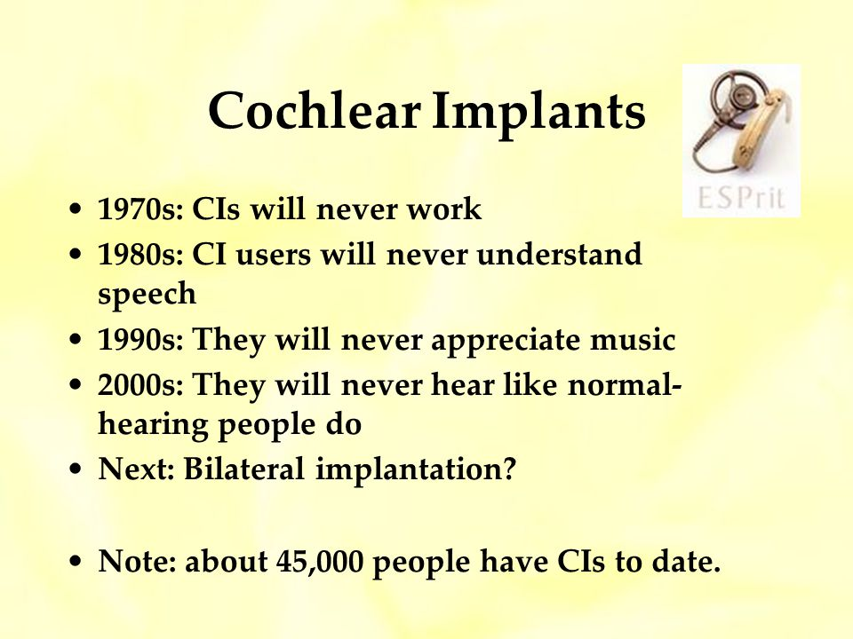 Cochlear Implants 1970s: CIs will never work