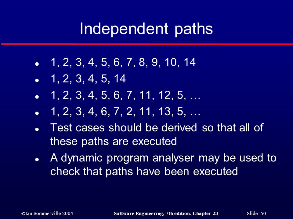 Independent paths 1, 2, 3, 4, 5, 6, 7, 8, 9, 10, 14. 1, 2, 3, 4, 5, 14. 1, 2, 3, 4, 5, 6, 7, 11, 12, 5, …