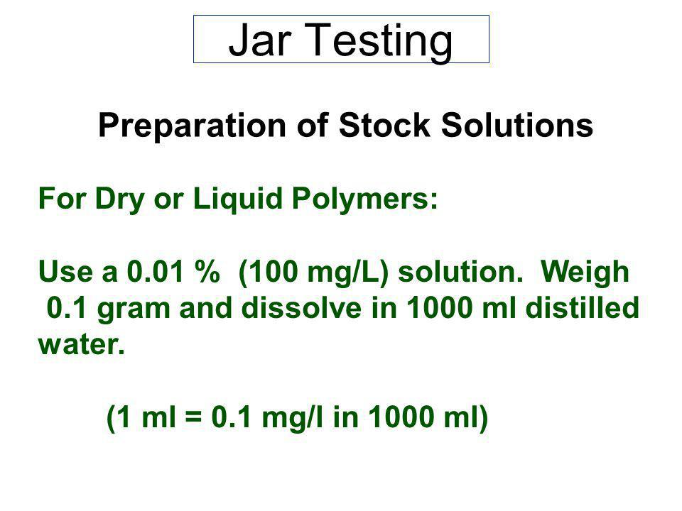 Jar Testing Preparation of Stock Solutions For Dry or Liquid Polymers: