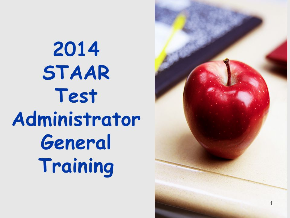 2014 STAAR Test Administrator General Training